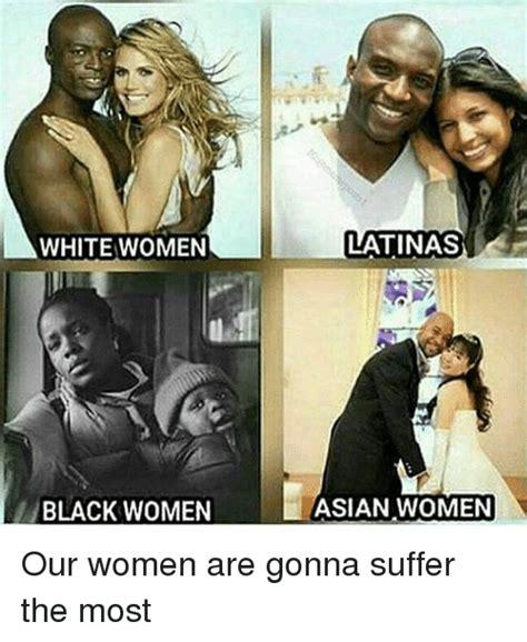 Old Asian Lady Meme - latinas white women black women asian women our women are