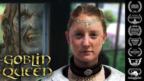 film 2017 fantasy goblin queen a fantastic short film of heroic fantasy to