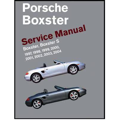 porsche boxster service manual porsche boxster service manual 1997 2004 bentley