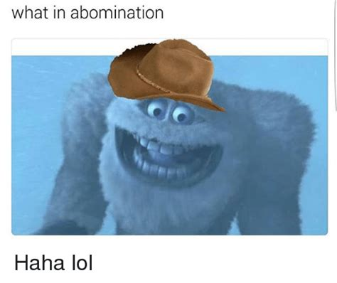 What In Memes - what in abomination haha lol lol meme on sizzle
