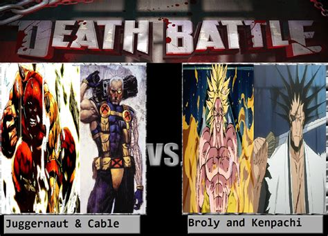 Juggernaut Meme - juggernaut and cable vs broly and kenpachi by