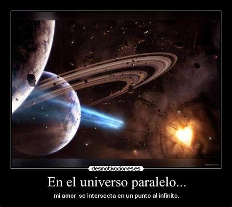 imagenes de amor universo en el universo paralelo desmotivaciones