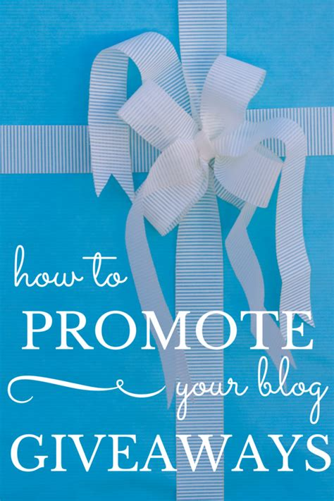 Promote Giveaway - how to promote your blog giveaway blogging advice