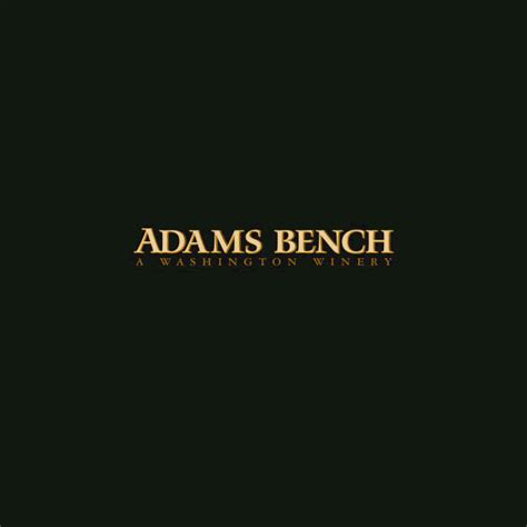 adams bench winery adams bench winery 28 images wine peeps a wine blog