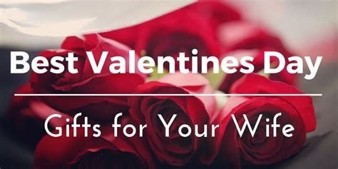 presents for wife best valentines day gifts for your wife 35 unique