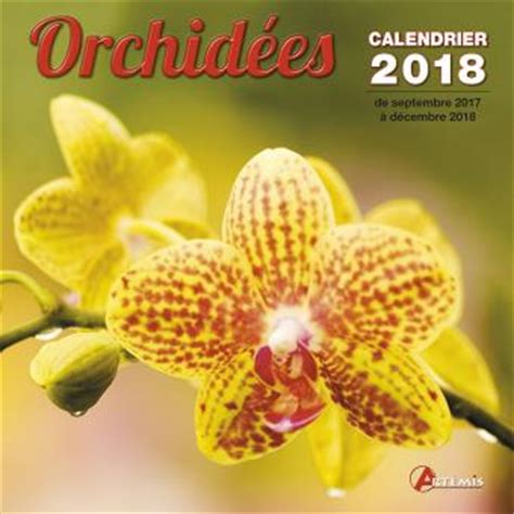 Calendrier 2018 Fnac Calendrier 2018 Orchid 233 Es Broch 233 Collectif Livre Tous