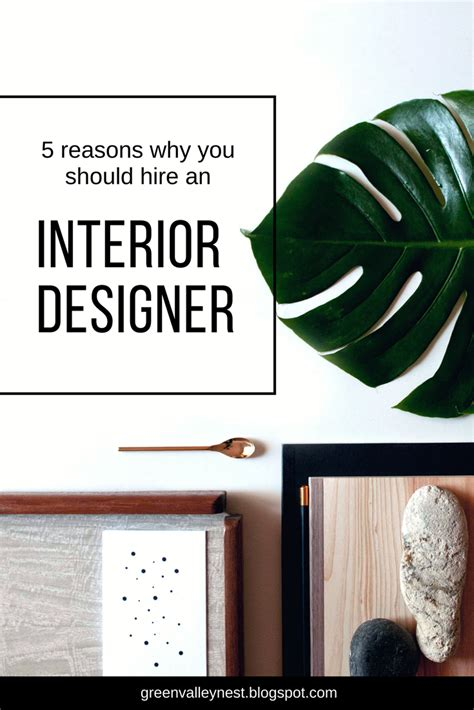 hire an interior designer 5 reasons why you should hire an interior designer green