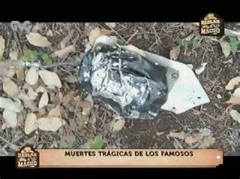 las muertes de artistas famosos taringa muertes tr 225 gicas de los famosos hm youtube