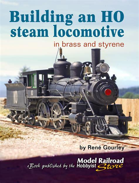 locomotive books build an ho steam locomotive in brass and styrene