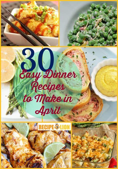 printable recipes for dinner 30 easy dinner recipes for april recipelion com