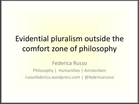 outside the comfort zone evidential pluralism outside the comfort zone of philosophy