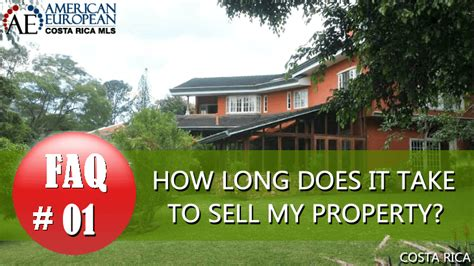 take this house and sell it real estate faq how long to sell a home in costa rica
