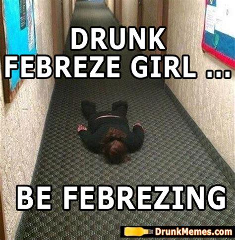 Febreze Meme - drunk memes funny drunk caption memes