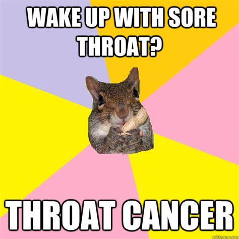 Sore Memes - wake up with sore throat throat cancer hypochondriac