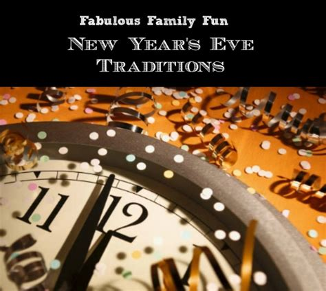 new years eve traditions new year s eve traditions family new years eve ideas