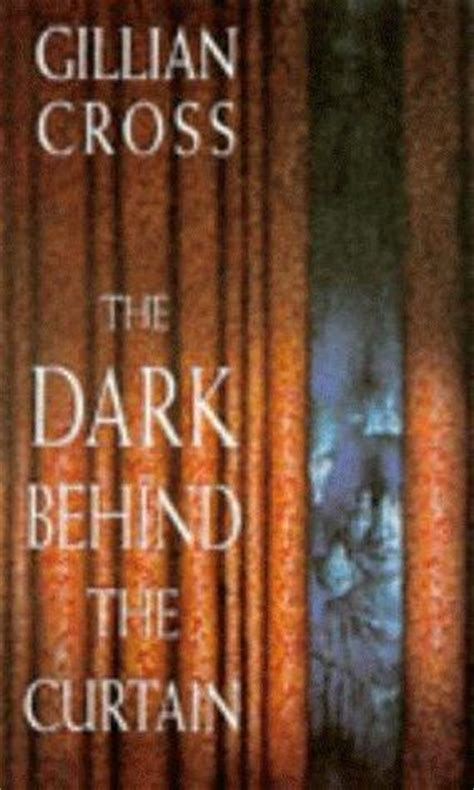 The Dark Behind The Curtain By Gillian Cross Reviews