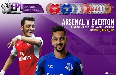arsenal vs everton arsenal vs everton preview team news stats key men