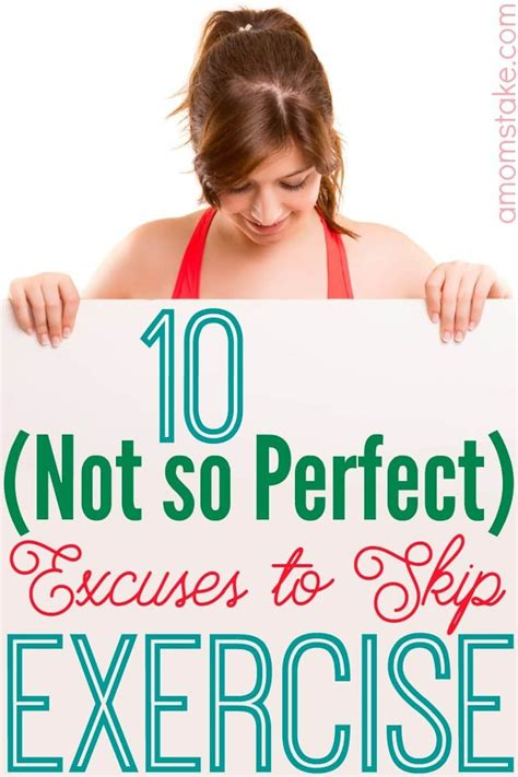 my not so perfect 1784160423 top 10 excuses to skip exercise