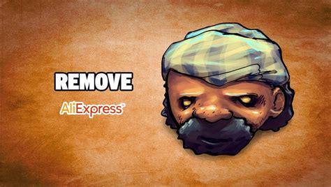 remove aliexpress how to remove