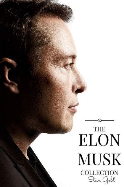 elon musk biography barnes and noble the elon musk collection the biography of a modern day