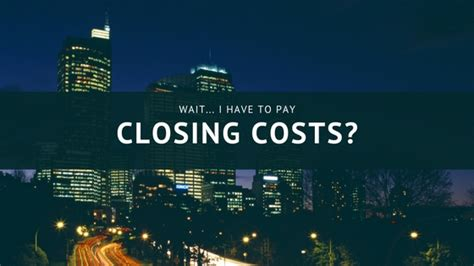 who should pay closing cost when buying a house wait i have to pay closing costs chicagoland mortgage lender nick magiera