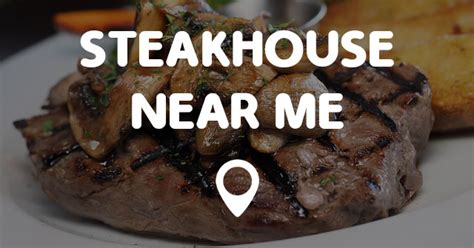 good steak houses near me steakhouse near me points near me