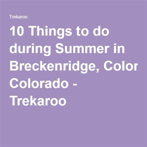 8 Things To Do This Summer by 10 Things To Do During Summer In Breckenridge Colorado