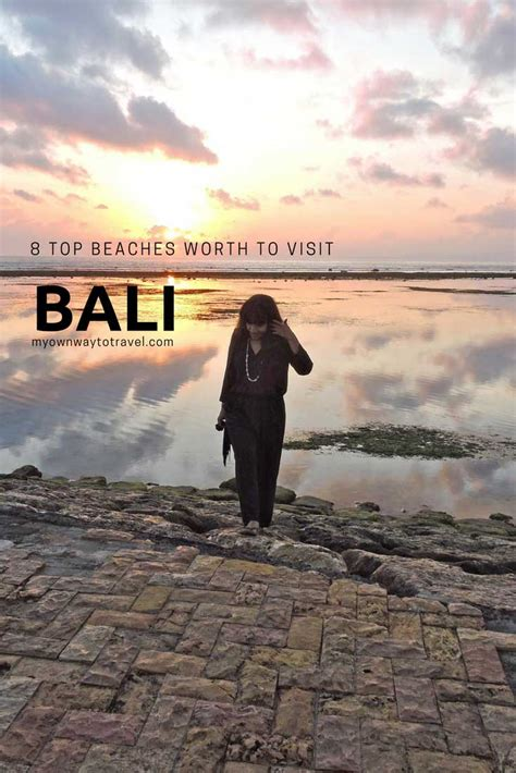 8 Beaches You To Visit by 8 Top Beaches In Bali Worth To Visit My Own Way To Travel
