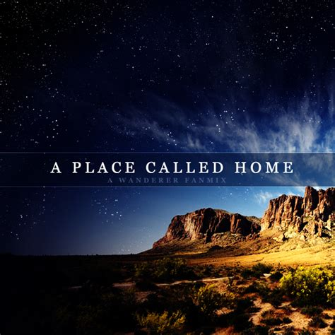 a place called home a wanderer fanmix i m all about