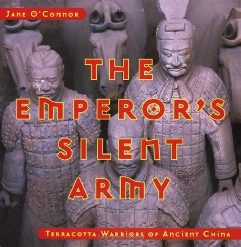 The Emperor S Silent Army Terracotta Warriors Of Ancient