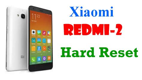 reset android xiaomi how to hard reset xiaomi redmi 2 android phone youtube