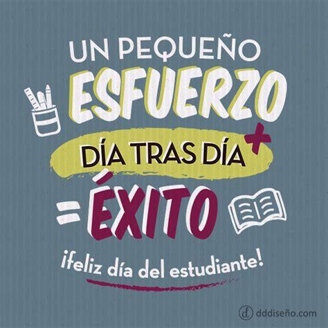 Frases Para El D A Del Estudiante Frases Chidas   05 mayo 2016 nueva p 193 gina www academiasanjorge com