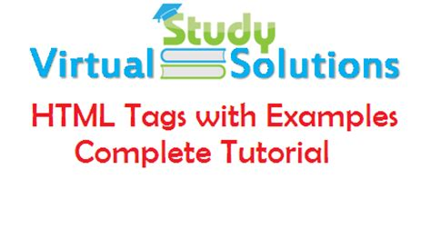 html tutorial html tags html tags with exles complete tutorial virtual study