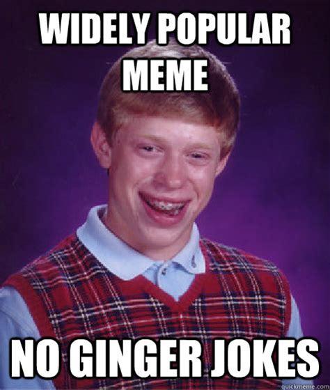 Funny Ginger Meme - widely popular meme no ginger jokes bad luck brian