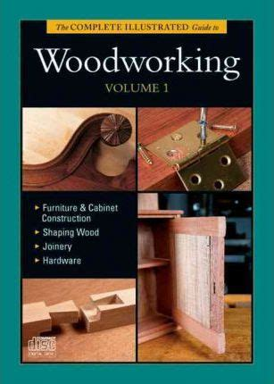 popular woodworking dvd complete illustrated guide to woodworking dvd volume 1