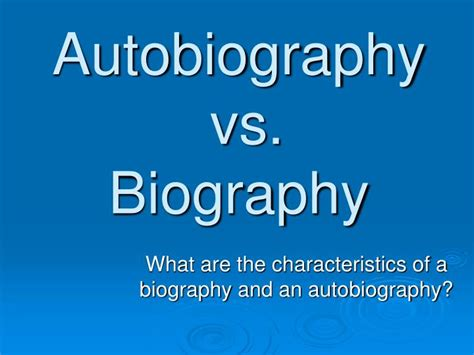 biography and autobiography powerpoint ppt autobiography vs biography powerpoint presentation
