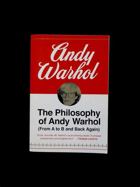 the philosophy of andy the philosophy of andy warhol from a to b and back again dep 243 sito