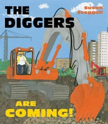the digger s books the diggers are coming susan steggall 9781847804686