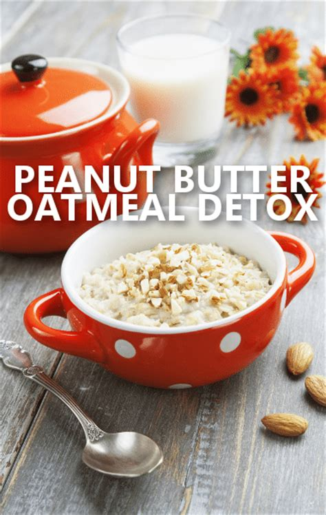 Is Oatmeal A Detox by Reviews On C9 Detox Plan Lose Weight Tips