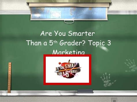 Business Studies Marketing Are You Smarter Than A 5th Grader Are You Smarter Than A 5th Grader Template