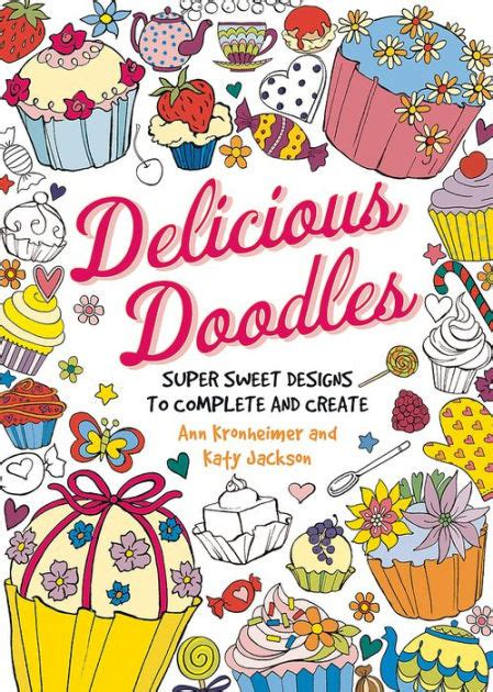 libro anns doodles a kaleidoscopia delicious doodles super sweet designs to complete and create by ann kronheimer paperback