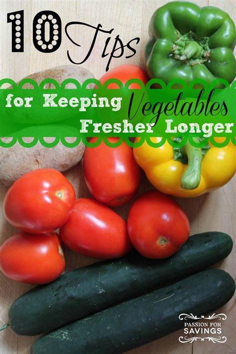 3 vegetables keeping you 10 tips for keeping vegetables fresher longer