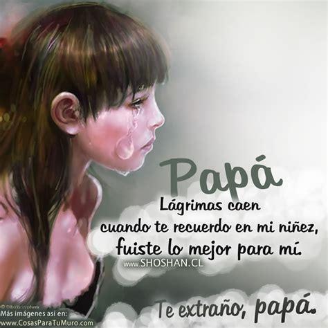 mi papa te extrano papa poemas related keywords te extrano papa