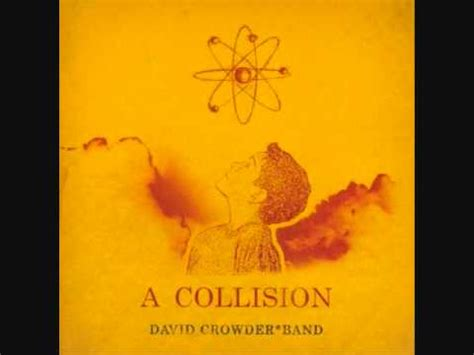 David Crowder Band I Saw The Light by David Crowder Band I Saw The Light