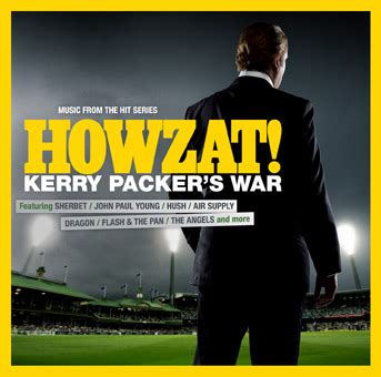 the cricket war the story of kerry packer s world series cricket books howzat kerry packer s war soundtrack to be released 17th