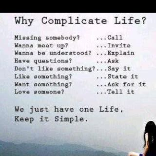 Why Make Life Complicated Quotes
