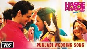 wedding song punjabi punjabi wedding song official song hasee toh phasee