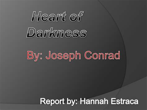themes in heart of darkness slideshare heartof darkness
