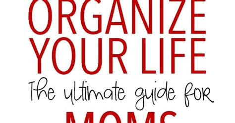 organize your life how to organize your life with kids tips that really work