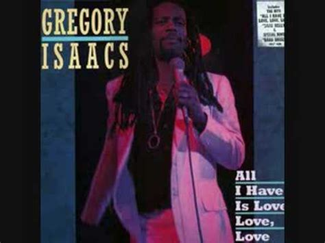 lyrics gregory gregory isaacs all i is lyrics